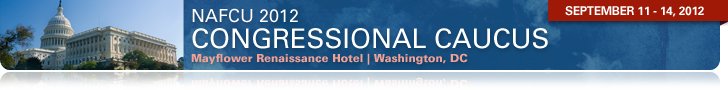Click Here to Sign Up for NAFCU's 2012 Congressional Caucus