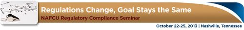 NAFCU's Compliance Seminar - October 2013 - Nashville!